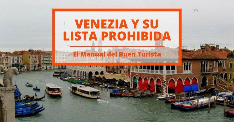 22 cosas que no debes hacer en Venecia: El manual del buen turista