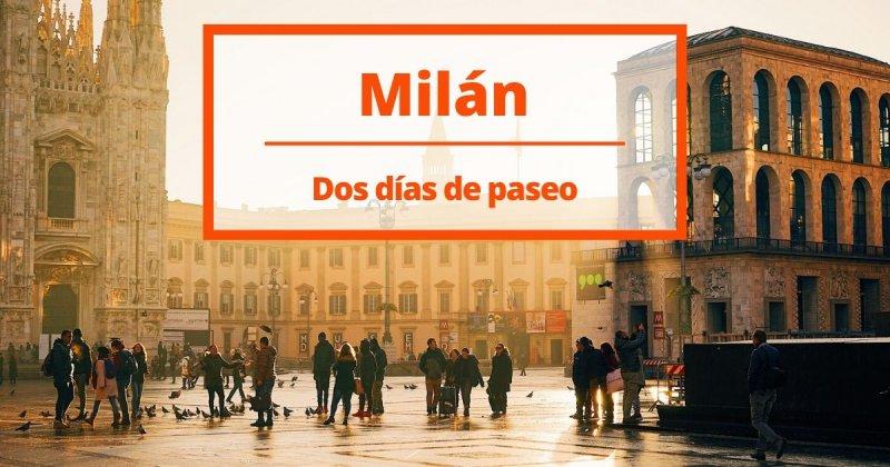 ¿Qué ver en Milán en dos días?