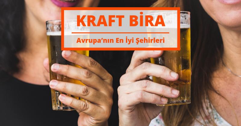 Kraft Bira Severler İçin Avrupa'nın En İyi Şehirleri